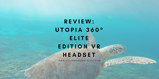 Review: Utopia 360° Elite Edition VR Headset - Autumn's Mummy