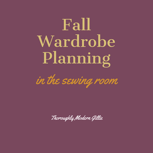 Fall wardrobe planning, fall fashion, fashion sewing for an original wardrobe. Join me for daydreaming with fashion fabric.