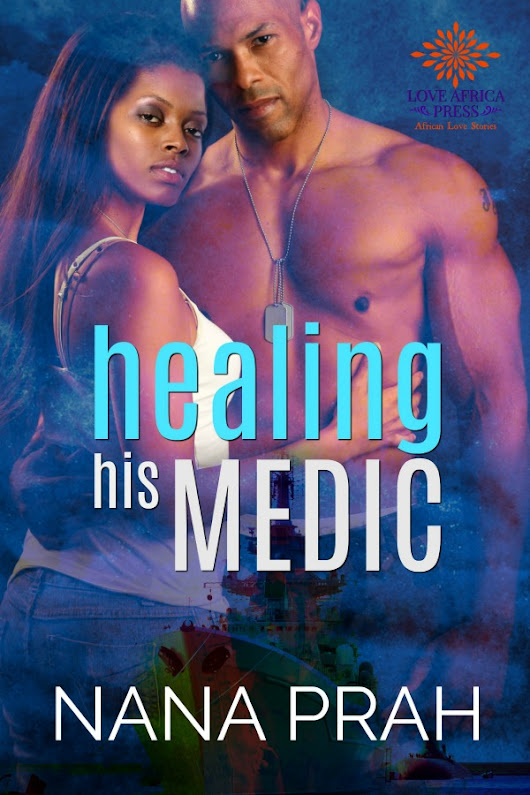 #CantWait for Healing His Medic by @NanaPrah @LoveAfricaPress #Africa | Sensual African stories | Kiru Taye
