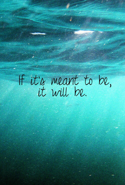 If Its Meant To Be It Will Be Pictures Photos And Images For