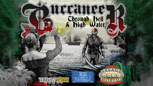 Buccaneer: Through Hell & High Water for Savage Worlds