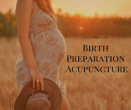 Birth Preparation Acupuncture - Monica Patt Acupuncture