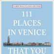111 Places in Venice That You Shouldnt Miss by Gerd Wolfgang Sievers Paperback