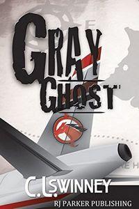 Gray Ghost by C. L. Swinney