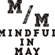Mindful in May: innovation, attention and contribution