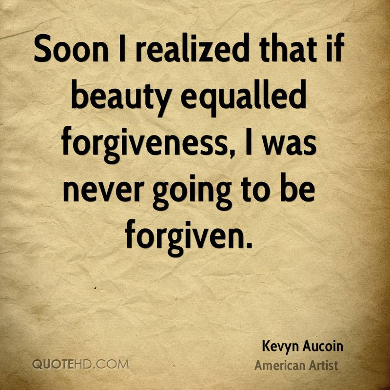 Kevyn Aucoin Forgiveness Quotes Quotehd