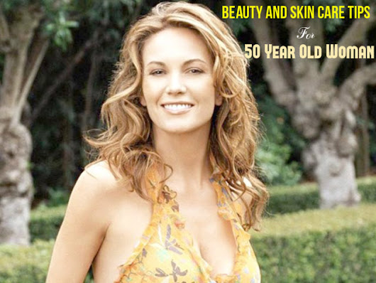 Best Skin Care Tips and Secrets for Over 50 Women - Stylish Walks