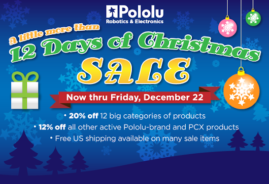 Pololu - A Little More Than 12 Days of Christmas Sale