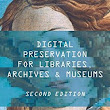 Books on my Office Desk:1st Edition: Digital Preservation for Libraries, Archives, and Museums