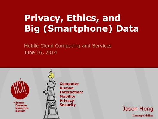 Privacy, Ethics, and Big (Smartphone) Data, at Mobisys 2014