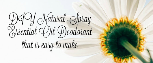 DIY Natural Spray Essential Oil Deodorant that is easy to make.