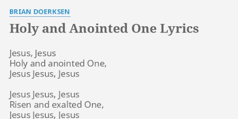 Holy And Anointed One Lyrics Brian Doerksen