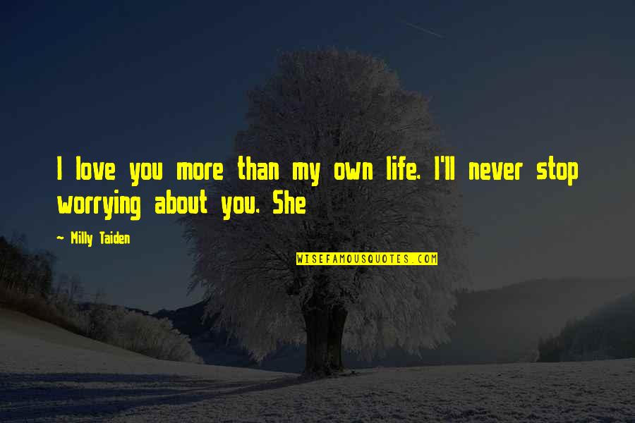 I Love You More Than My Own Life Quotes Top 32 Famous Quotes About