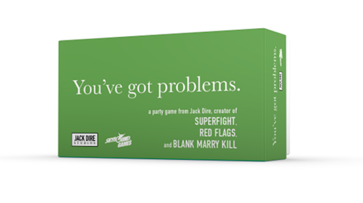 YOU'VE GOT PROBLEMS is a Card Game for People Who Want to Ruin Their Friends' Lives | Nerdist