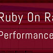 Ruby on Rails Performance Tuning