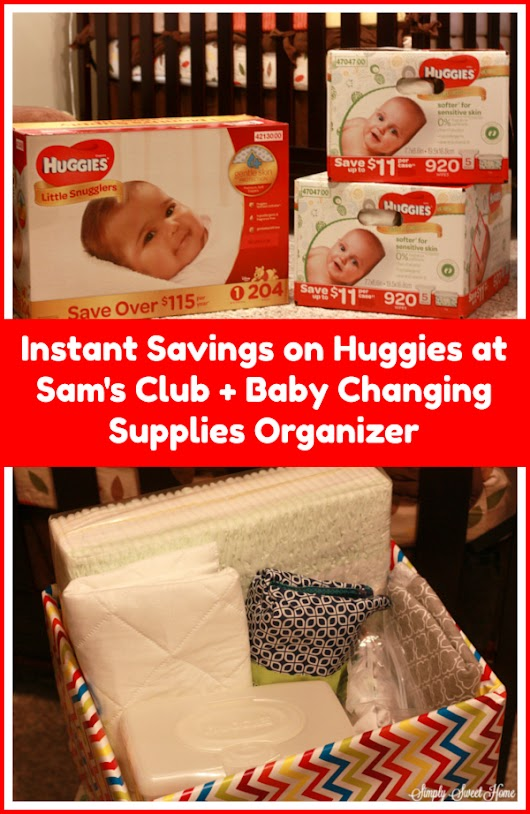 Instant Savings on Huggies at Sam's Club + Baby Changing Supplies Organizer