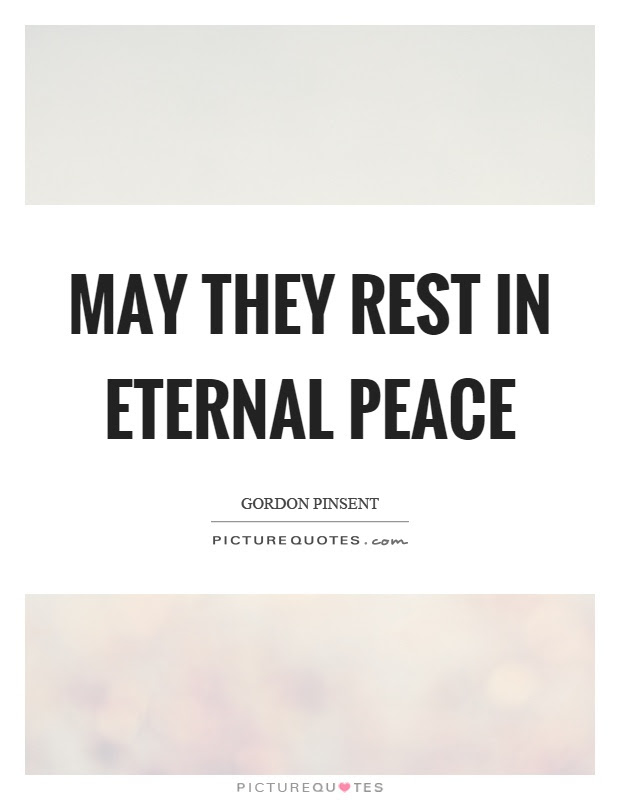 May They Rest In Eternal Peace Picture Quotes