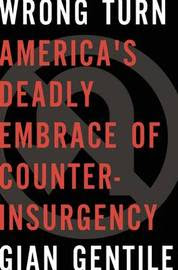 Wrong-Turn-Americas-Deadly-Embrace-of-Counterinsurgency-14434045-4