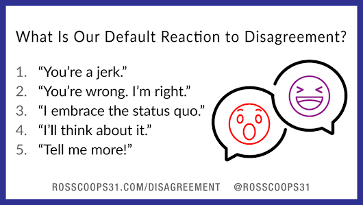 What Is Our Default Reaction to Disagreement? - Cooper on Curriculum