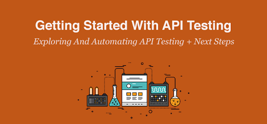 Getting Started With API Testing For Fun & Profit