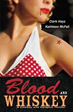 Blood and Whiskey by Clark Hays and Kathleen McFall