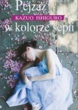 """Kazuo Ishiguro """"Pejzaż w kolorze sepii"""""""