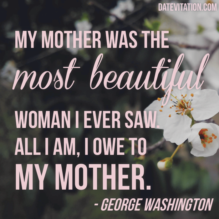 13 Quotes About Mothers To Share With Mom Datevitation