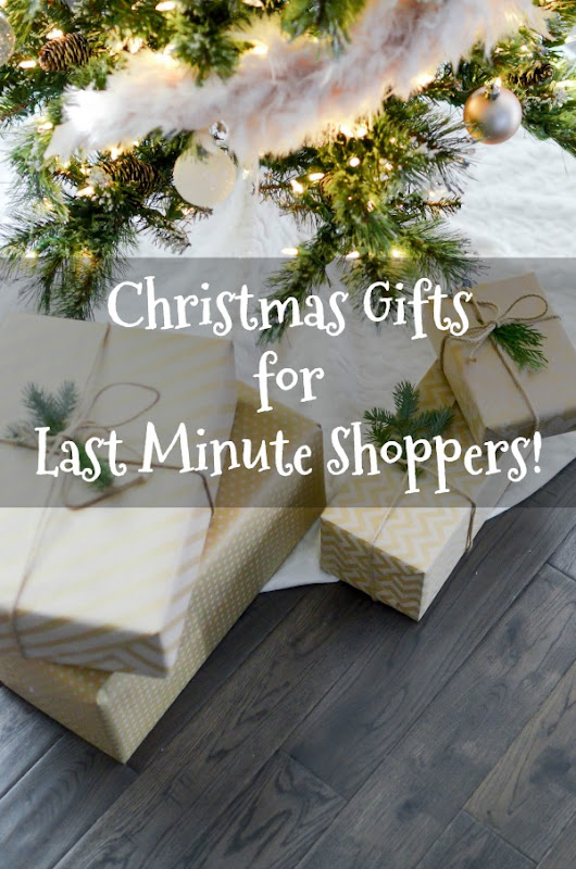 Christmas Gifts for Last Minute Shoppers