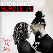 Touch My Soul, by Donald Hurdle Jr.