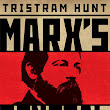 Tristram Hunt, Marx's General: The Revolutionary Life of Friedrich Engels