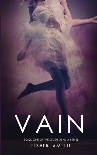 Vain: Book One of The Seven Deadly Series (Volume 1) by Fisher Amelie