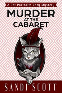 Murder at the Cabaret by Sandi Scott