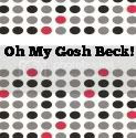 Oh My Gosh Beck!