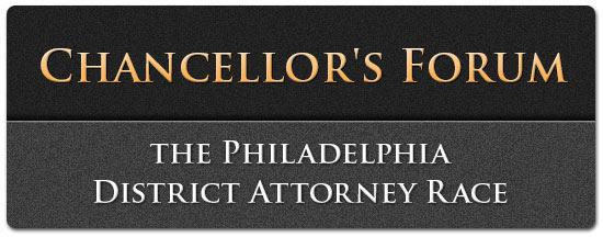 Chancellor's Forum - the Philadelphia District Attorney Race