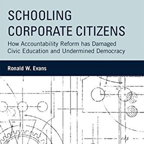 Schooling Corporate Citizens: Ron Evans interviewed by E. Wayne Ross