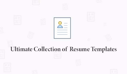 Ultimate Collection of Free Resume Templates