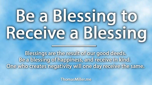 Be a Blessing to Receive a Blessing