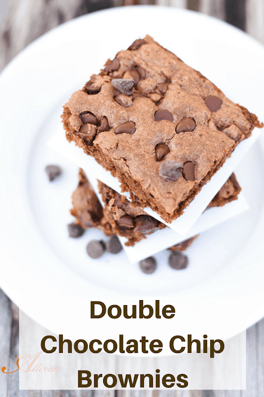 Homemade Double Chocolate Chip Brownies - An Alli Event
