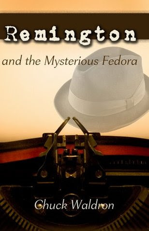 Remington and the Mysterious Fedora by Chuck Waldron
