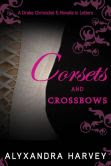 Corsets and Crossbows: A Drake Chronicles Novella in Letters