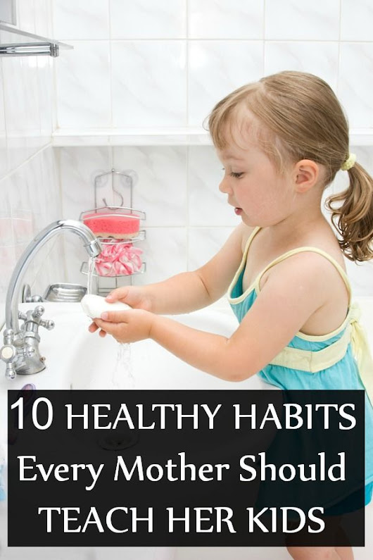 Top 20 Healthy Habits You Should Teach Your Kids