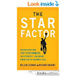 Amazon.com: The Star Factor: Discover What Your Top Performers Do Differently - and Inspire a New Level of Greatness in All eBook: William Seidman, Richard Grbavac: Kindle Store