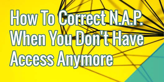 How To Correct N.A.P. When You Don't Have Access Anymore | Search Engine People