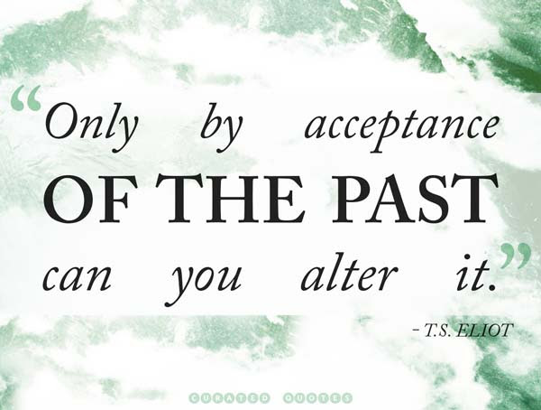 63 Quotes About The Past Curated Quotes