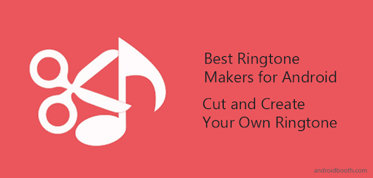 10 Best Ringtone Makers for Android - 2017 | Cut and Create Your Own Ringtone | Android Booth