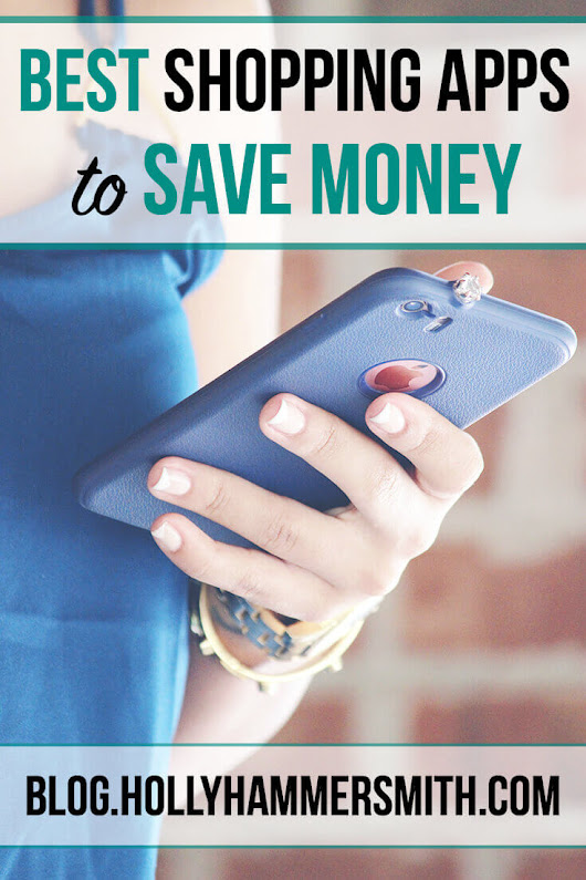The Best Shopping Apps for Saving Money - Holly Hammersmith's Blog