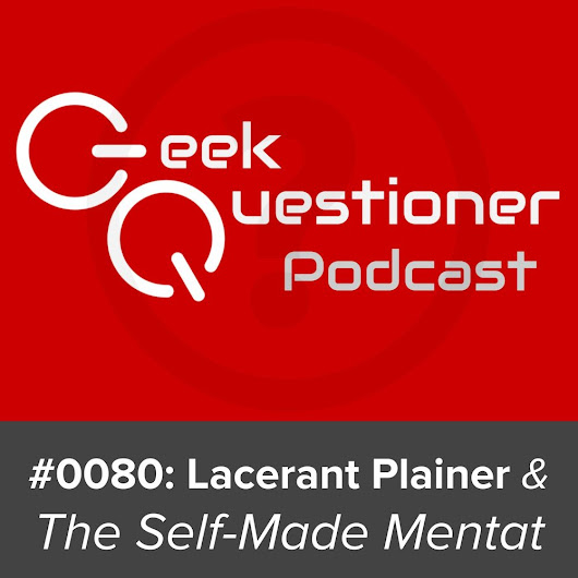 Lacerant Plainer & The Self-Made Mentat