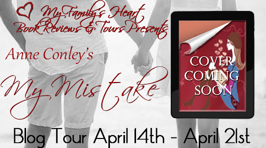 *~*New Tour - Sign Up Today!!!*~* My Mistake (Stories of Serendipity) by author Anne Conley (Contemporary Erotic Romance)