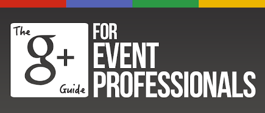 The Google+ Guide for Event Professionals