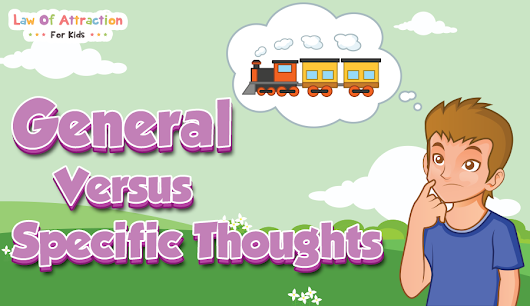 General Versus Specific Thoughts